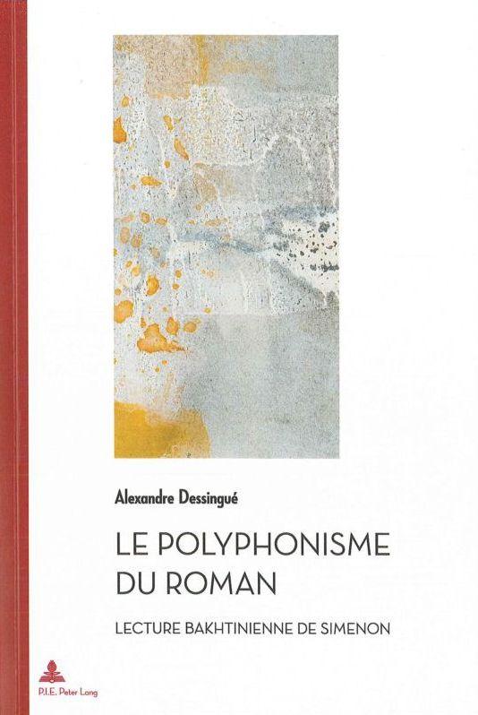 Le polyphonisme du roman par Alexandre Dessingué