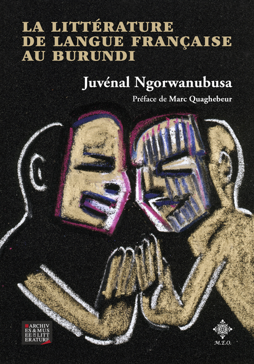 Juvénal Ngorwanubusa, La littérature de langue française au Burundi, MEO, AML, 2013