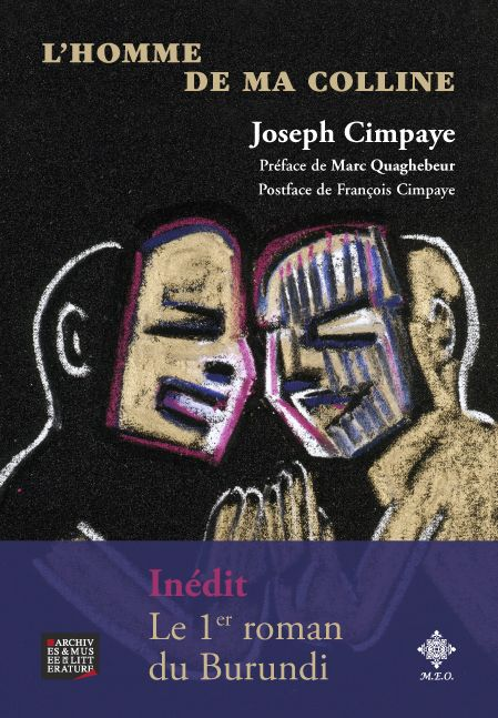 Joseph Cimpaye, L'homme de ma colline, MEO, AML, 2013