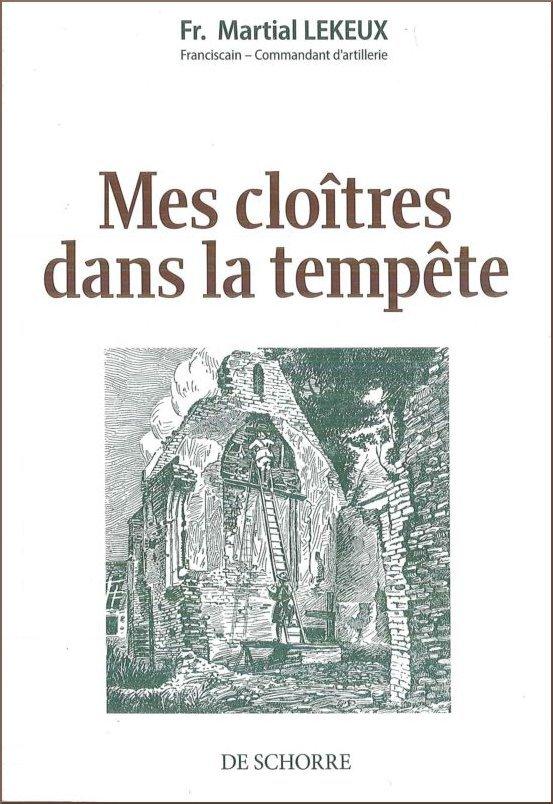 Fr. Martial Lekeux, Mes cloîtres dans la tempête, De Schorre, 2013